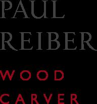 Paul Reiber Wood Carver